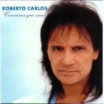 3674 Cd Roberto Carlos - Canciones Que Amo - Frete Gratis