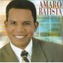 Cd Amaro Batista - Você Precisa De Deus * Bônus Playback