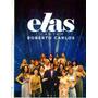 Dvd Elas Cantam - Roberto Carlos - Original E Lacrado