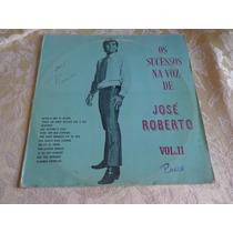 Lp Os Sucessos Na Voz De José Roberto Vol 2