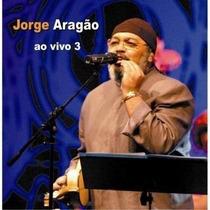 Cd Jorge Aragao Ao Vivo 3 (novo Lacrado)