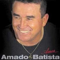 Cd - Amado Batista - Amor ... - Lacrado