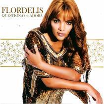 Cd Flordelis - Questiona Ou Adora * Original