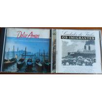 2 Cd Música Italiana: Dolce Amore + Imigrantes