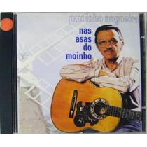 Cd: Paulinho Nogueira - Nas Asas Do Moinho