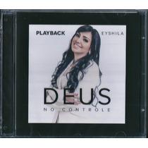 Playback Eyshila - Deus No Controle [original]