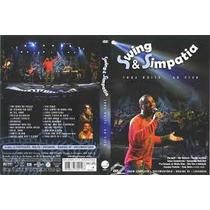 Dvd Swing E Simpatia - Toda A Noite Ao Vivo