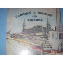 Lp Carimbo E Sirimbo Do Pinduca Raridade Ano 1973