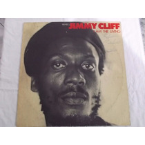 Lp Jimmy Cliff - I Am The Living