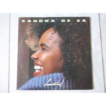 Lp Sandra De Sá: Lucky! 1991 C/ Encarte