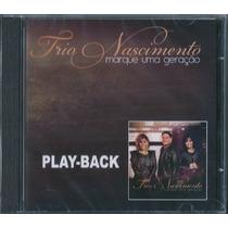 Playback Trio Nascimento - Marque Uma Geração * Original