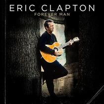 Cd Eric Clapton Forever Man (2015) - Novo Lacrado Original