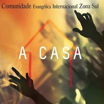 Cd Comunidade Evangélica Internacional Da Zona Sul - A Casa