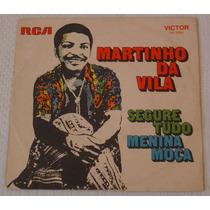 Martinho Da Vila 1972 Segure Tudo Menina Moça Compacto Pfr9