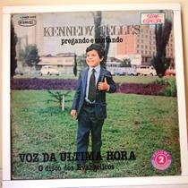 Lp Kennedy Telles Pregando E Cantando - - Voz Da Ultima Hora