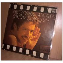 Lp Chico Buarque - Meus Caros Amigos