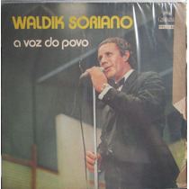 Lp Waldik Soriano A Voz Do Povo