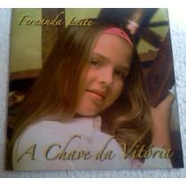 Cd Fernanda Leite A Chave Da Vitoria