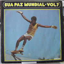 Lp Funk & Soul: Sua Paz Mundial Vol. 7 - Frete Grátis