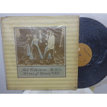 Lp Rick Wakeman The Six Wives Of Henry Viii 1973 Capa Dupla