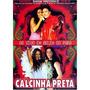 Dvd - Calcinha Preta: Ao Vivo Em Belém Do Pará- Original