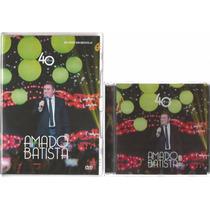 Kit Amado Batista-40 Anos (dvd+cd) Original