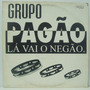 Lp Grupo Pagão - Lá Vai O Negão - 1995 - Kaskatas