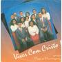 Lp Viver Com Cristo - Grupo Paz E Harmonia