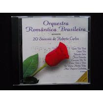 Orquestra Romantica Brasileira - 20 Sucessos Roberto C - Cd
