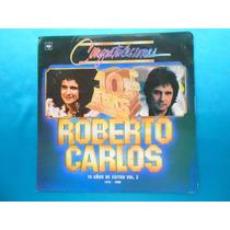 Lp Roberto Carlos- 10 Años De Exitos Vol.2-edição Colombia