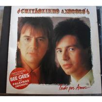Cd- Chitãozinho E Xororó Tudo Por Amor Com Pr Bee Gees -