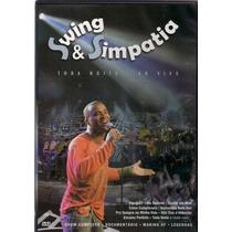 Dvd-swing E Simpatia-toda Noite-ao Vivo-em Otimo Estado