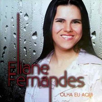 Eliane Fernandes Cd Olha Eu Aqui Bônus Playback