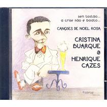 Cd Cristina Buarque & Henrique Cazes Sem Tostão Autografado