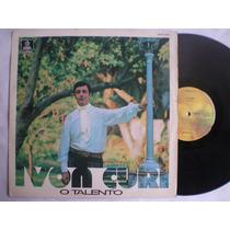 Lp - Ivon Curi / O Talento / Odeon / 1973