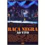 Raça Negra Ao Vivo - Extrapolei Dvd Original