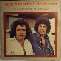 Lp / Vinil Sertanejo: João Mineiro E Marciano - Esta... 1981