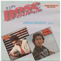 Cd Amado Batista - Dose Dupla - Vol 3 = Acorde Amor - Paixão