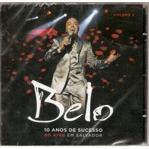 Cd Belo - 10 Anos De Sucesso Ao Vivo Vol. 2 - Novo***