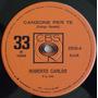 Roberto Carlos - Canzone Per Te / L