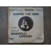 Compacto Vinil Wanderley Cardoso Sempre Lhe Direi
