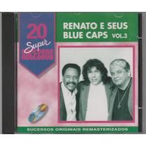 Renato E Seus Blue Caps - Cd 20 Super Sucessos - Vol 3