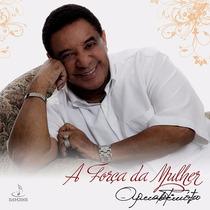 Agnaldo Timoteo - A Força Da Mulher (cd Original E Lacrado)