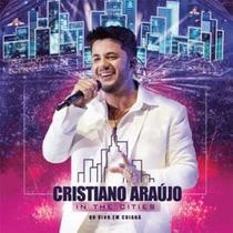 Cd Cristiano Araujo - In The Cities-ao Vivo Cuiaba