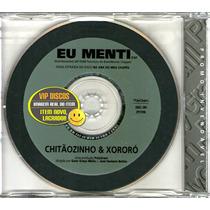 Chitãozinho E Xororó Cd Single Promo Eu Menti - Raro