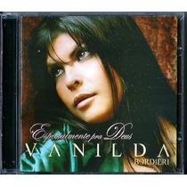 Cd Vanilda Bordieri - Especialmente Pra Deus * Original