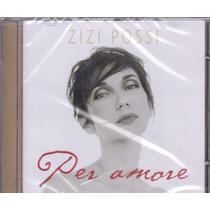Cd Zizi Possi - Per Amore -lacrado De Fábrica - Frete Grátis