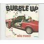 Big Tony 1983 Bubble Up - Compacto Ep 33