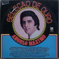 Lp Angelo Máximo (seleção De Ouro)