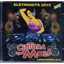 Cd Cintura De Mola - Eletrohits 2015 - Novo***